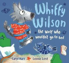 Whiffy Wilson : The Wolf Who Wouldn't Go to Bed by Caryl Hart and Leonie Lord...
