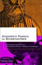 Aristotle's Poetics for Screenwriters: Storytelling Secrets From the Greatest Mi