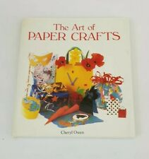 The Art of Paper Crafts by Cheryl Owen Hard Back Used Good Condition