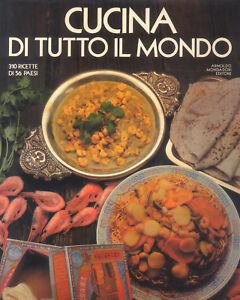 Cucina di tutto il mondo 310 ricette di 56 paesi-Mondadori 1980