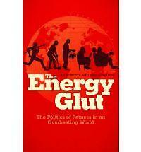 The Energy Glut: Climate Change and the Politics of Fatness-ExLibrary