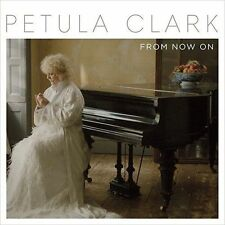 PETULA CLARK - FROM NOW ON NEW CD
