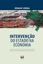 Intervenção Do Estado Na Economia : Zonas de Processamento de Exportação by...