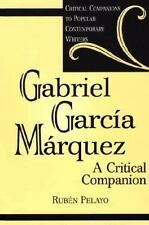 Gabriel Garcia Marquez : A Critical Companion by Rubén Pelayo (2001, Hardcover)
