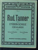 Rud. Tanner ~ Etüden-Schule für Klavier Heft 1