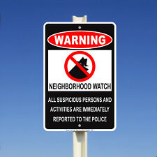 Warning - Neighborhood Watch Aluminum Metal Sign Made in the USA UV Protected