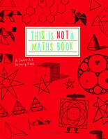 This is Not a Maths Book A Smart Art Activity Book NEW FREE P&P