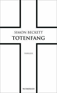 Totenfang / David Hunter Bd.5 von Simon Beckett (2016, Gebundene Ausgabe)