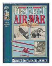 The first great air war / Richard Townshend Bickers