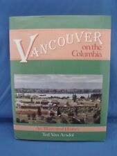 Vancouver on the Columbia Ted Van Arsdol signed 1st ed. Vancouver WA history