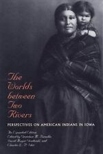 The Worlds between Two Rivers: Perspectives on American Indians in Iowa, , Good