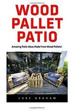 Bois Palette Patio: pour les débutants! - 30 Amazing et moderne bois palle... Nouveau Livre