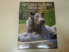Antique Garden Ornaments- 300 Years of Creativity: Artists, Manufacturers Guide