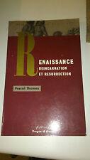 Renaissance Réincarnation et résurrection - Pascal Thomas