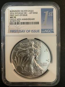 2016 W Burnished Silver Eagle Dollar NGC MS70 First Day Issue 30th Anniversary