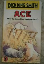 """""""Ace: Meet the Sheep-Pig's Great-Grandson!"""" by Dick King-Smith"""