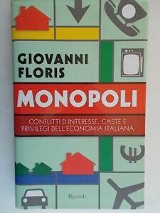 Monopoli Floris giovanni Rizzoli interesse caste privilegi economia rilegato 77