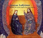 ANONYMOUS 4 - A Lammas Ladymass: 13th And 14th Century English Chant And NEW