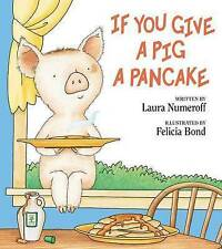 If You Give a Pig a Pancake by Laura Joffe Numeroff (Hardback, 1998)