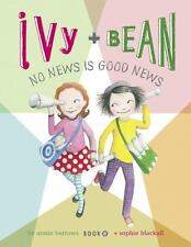 Ivy and Bean No News Is Good News (Book 8): By Barrows, Annie