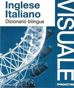 DIZIONARIO VISUALE BILINGUE INGLESE-ITALIANO DEAGOSTINI