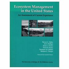 Ecosystem Management in the United States: An Assessment of Current Experience,
