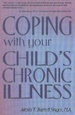 Coping with Your Child's Chronic Illness by Alesia T. Barrett Singer (2010,...