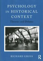 Psychology in Historical Context Theories and Debates 9781138683853 | Brand New