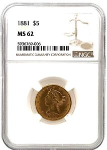 NGC MS62 1881 $5. Liberty Head Gold Half Eagle US Coin.