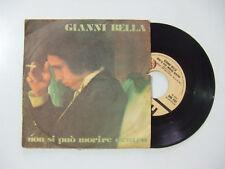 """Gianni Bella / Non Si Può Morire Dentro -Disco Vinile 45 Giri 7""""  Italia 1976"""
