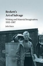 Beckett's Art of Salvage : Writing and Material Imagination, 1932-1987: By Ba...