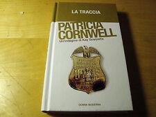 1924 LA TRACCIA P. CORNWELL 2005 DONNA MODERNA