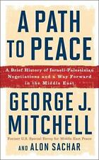 A Path to Peace: A Brief History of Israeli-Palestinian Negotiations and a Way F