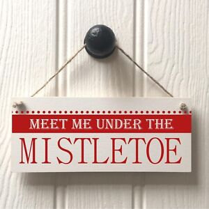 Meet Me Under The Mistletoe Christmas Festive Sign Red Mistletoe Hanging Sign