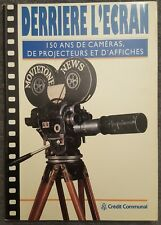 Derriere L'Ecran. 150 ans de caméras, de projecteurs et d'affiches (1994).