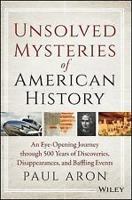 Unsolved Mysteries of American History: An Eye-Opening Journey through 500 Years