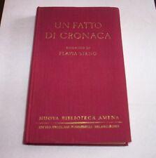 UN ERLEDIGT DI CHRONIK Flavia Steno 1932 1°ed. TAN TAN roman buch