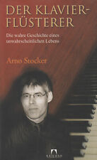 Der Klavierflüsterer - Arno Stocker Biografie