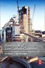 NEW Handbook of Low Carbon Concrete by Ali Nazari