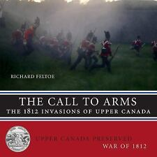 Upper Canada Preserved -- War Of 1812: The Call to Arms : The 1812 Invasions...