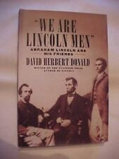 "2003 Book ""WE ARE LINCOLN MEN"" LINCOLN & HIS FRIEND by DONALD, CIVIL WAR HISTORY"