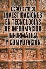 Libro Científico : Investigaciones en Tecnologias de Información Informatica...