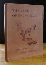 THE LAND OF ENCHANTMENT (1907) ARTHUR RACKHAM ILLUSTRATED, CASSELL 1ST EDITION