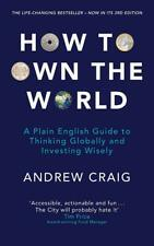 How to Own the World: A Plain English Guide to Thinking Globally and Investing