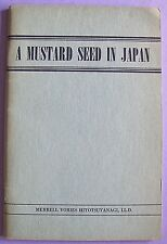A Mustard Seed in Japan - Merrell Vories sc/vg 1948 edition VERY RARE!