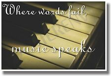 Where Words Fail Music Speaks - Piano - NEW Music POSTER