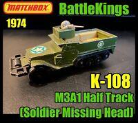 Vintage Matchbox Lesney Battlekings K-108 M3A1 Half Track (Soldier Missing Head)