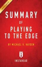 Summary of Playing to the Edge: By Michael V. Hayden Includes Analysis (Paperbac