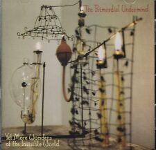 the primordial undermind -yet more wonders... ( CD