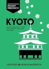Kyoto Pocket Precincts : A Pocket Guide to the City's Best Cultural Hangouts,...